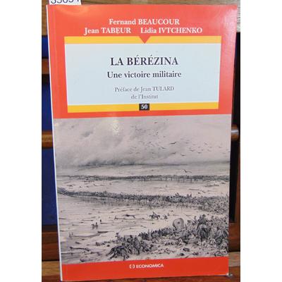 Beaucour  : La Bérézina. une victoire militaire...