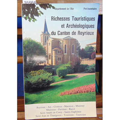 Collectif  : Richesses Touristiques et Archéologiques du Canton de Reyrieux...