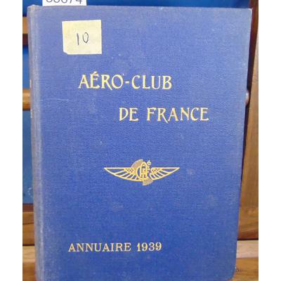 Collectif  : Aéro-Club de France . Annuaire 1939...