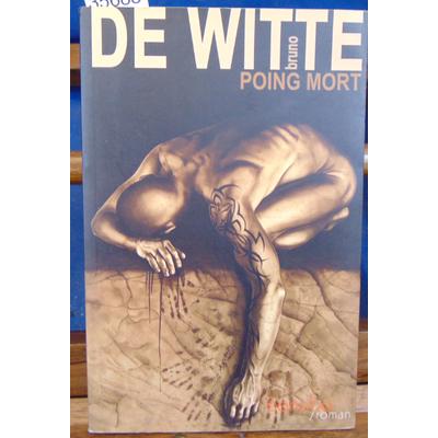 Witte Bruno de : Poing mort...