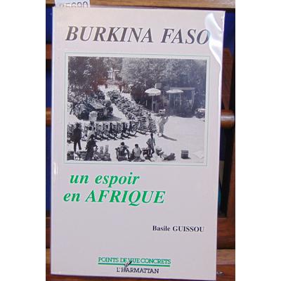 Guissou  : Burkina Fasso : un espoir en Afrique...
