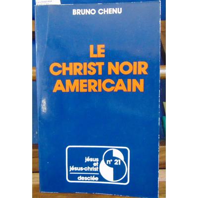 Chenu  : Le christ noir Américain...