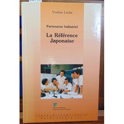 Lecler Yveline : Partenariat industriel: La référence japonaise...