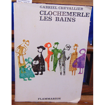 Chevallier Gabriel : Clochemerle Les Bains.  ( avec un envoi de l'auteur )...