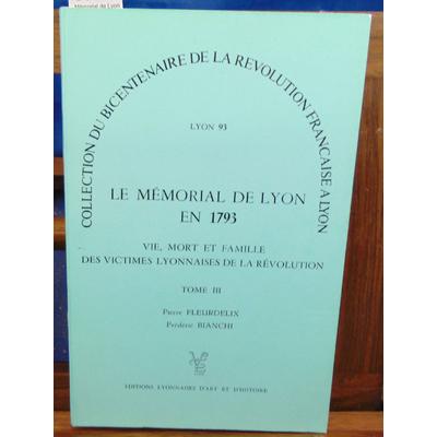 : Mémorial de Lyon en 1793. tome III Pierre Fleurdelix F. Bianchi...