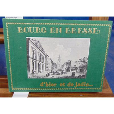 Clément Pierre : Bourg en Bresse d'hier et de jadis...