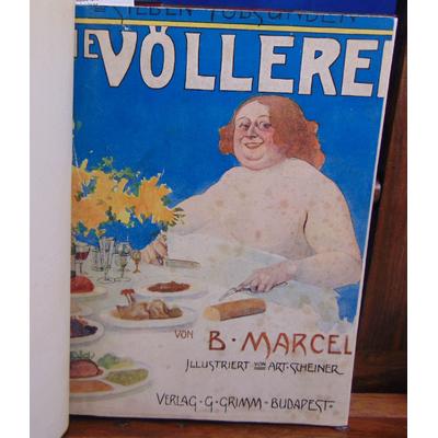 Marcel  : Die wollerei iIllustriert Von Arthur Scheiner...