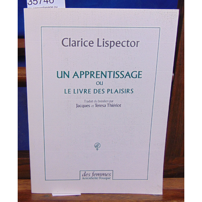 Lispector Clarice : Un apprentissage ou Le livre des plaisirs...