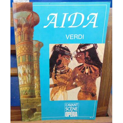 : Avant Scene Opéra N°4  Aida Verdi...