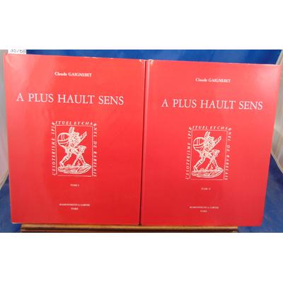 Gaignebet Claude : A plus haut sens. L'ésotérisme spirituel et charnel de rabelais. 2 Volumes...
