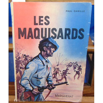 Camille Paul : Les maquisards...