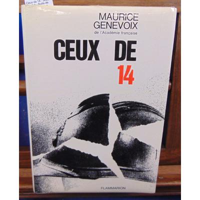 Genevoix Maurice : Ceux de 14 : Sous Verdun - Nuits de guerre - La boue...