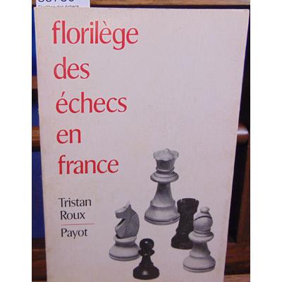 Roux  : Florilège des échecs de France...