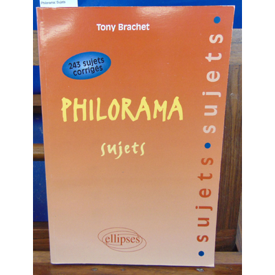 Brachet Tony : Philorama: Sujets...