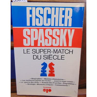 Fischer  : Spassky Le super Match du siecle...