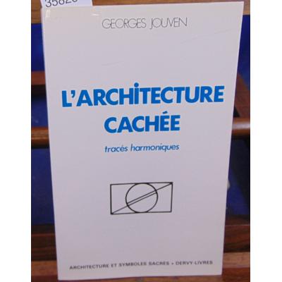 Jouven Georges : L'architecture cachée : Tracés harmoniques...