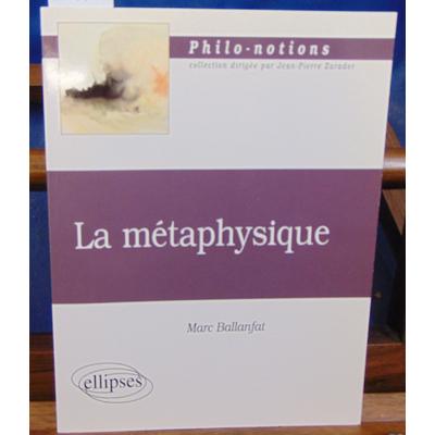 Ballanfat Marc : La métaphysique...