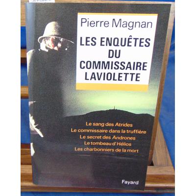 Magnan Pierre : Les enquêtes du commissaire Laviolette...