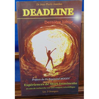 Jourdan Dr Jean : Deadline .expériences de mort imminente, 20 ans de recherche sur une énigme scientifique...