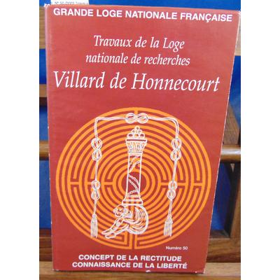 : N° 50 /2002 Travaux de la Loge nationale de recherches Villard de Honnecourt  ...