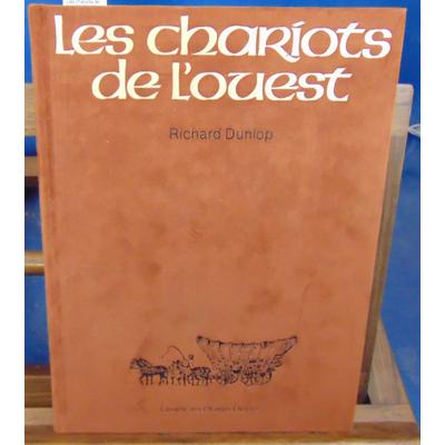 dunlop Richard : Les chariots de l'ouest...