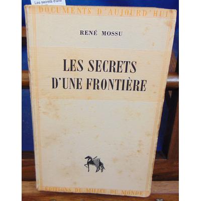 Mossu  : Les secrets d'une frontiere...