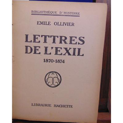 Ollivier Emile : Lettres de l'exil 1870 - 1874...