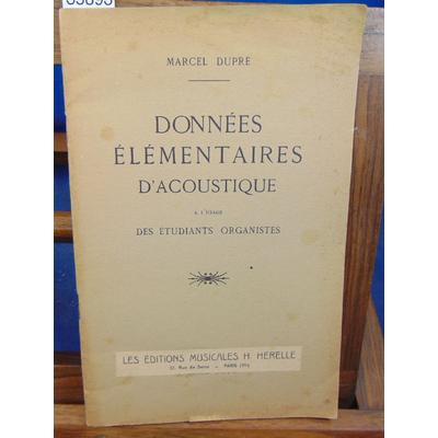 Dupré  : Données élémentaires d'acoustique à l'usage des étudiants organistes...