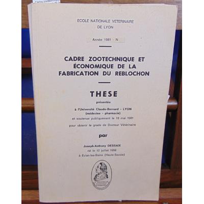 Dessaix  : Cadre zootechnique et économique de la fabrication du Reblochon...