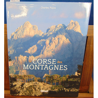 Pujos Charles : La Corse des montagnes...