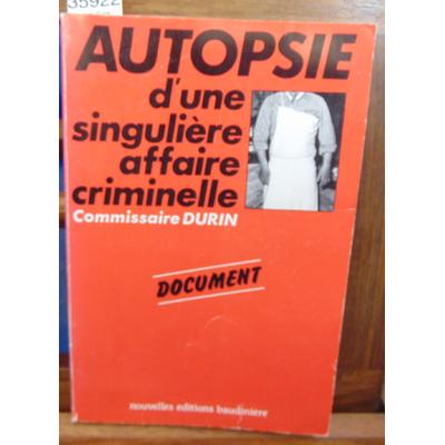 Durin Lucien : Autopsie d'une singulière affaire criminelle...