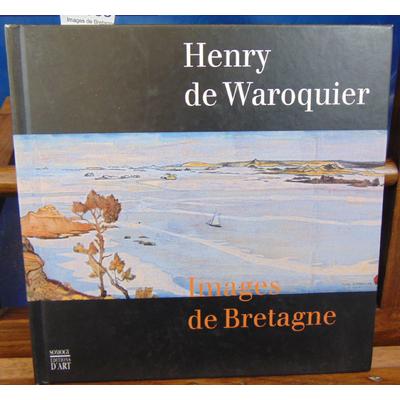 Waroquier Henry de : Images de Bretagne...
