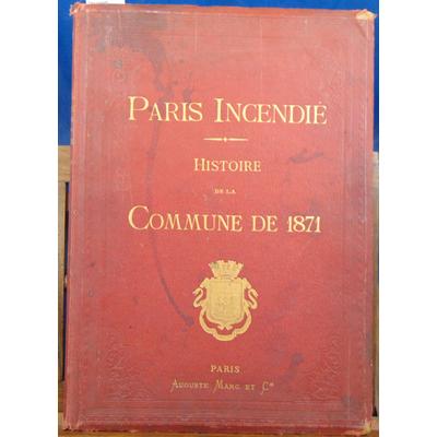 : Paris incendié. Histoire de la Commune de 1871...