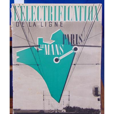: L'électrification de la ligne Paris Le Mans 1937...