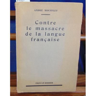 Moufflet André : Contre le massacre de la langue Française...