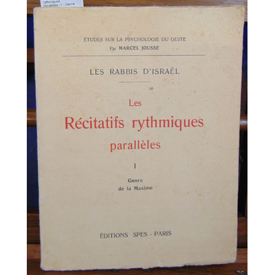 Jousse Marcel : Les Récitatifs rythmiques parallèles -1 : Genre de la maxime...