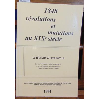 : 1848 révolutions et mutations au XIXe siecle. Le silence au XIXe siecle...