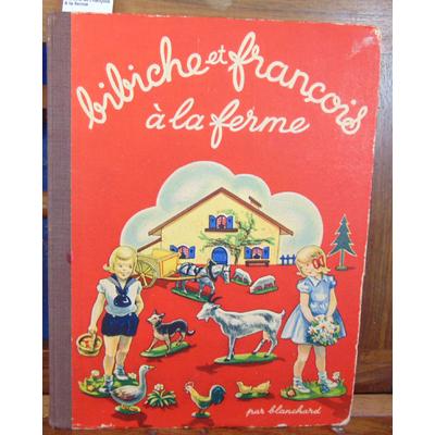 Blanchard  : Bibiche et François à la ferme...