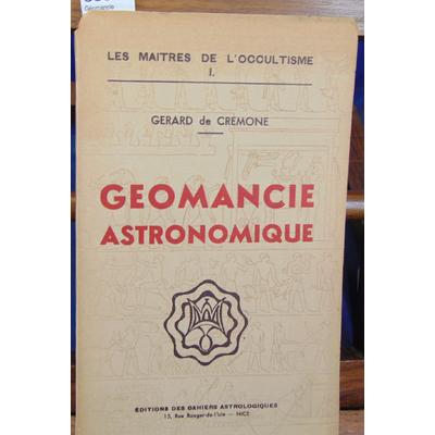 Cremone Gerard de : Géomancie  astronomique...