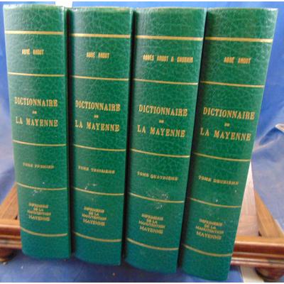 Angot Abbé A : Dictionnaire historique, Topographique et Biographique de la Mayenne...