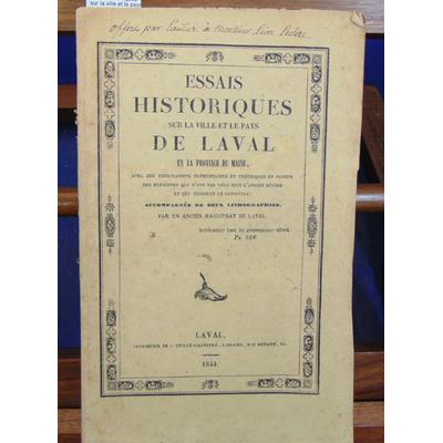 VILLIERS DUCHEMIN DE : Essais historiques sur la ville et le pays de Laval et la province du Maine...