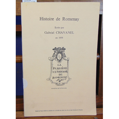 Chavanel  : Histoire de Romenay - Ecrite par Gabriel Chavanel en 1698...