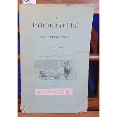 Closset  : La pyrogravure et ses applications avec 50 dessins inédits de l'auteur...