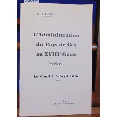 Castin H : L'administration du pays de Gex au XVIIIe Siecle. 2eme partie Le conflit Fabry-Castin...