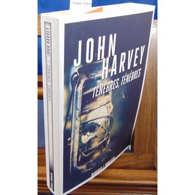 Harvey John : Ténèbres, ténèbres...