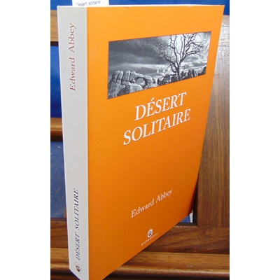 Abbey Edward : Désert solitaire (Nature Writing)...