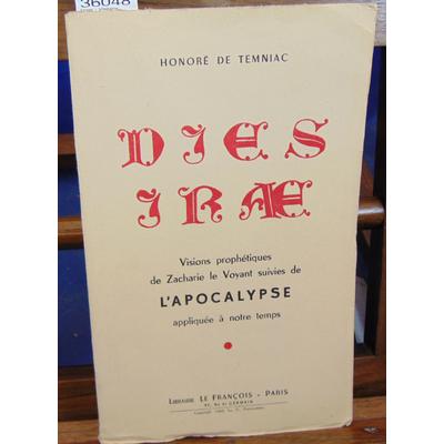 Temniac  : Dies - Visions prophétiques de Zacharie le Voyant, suivies de l'Apocalypse appliquée à notre temps.