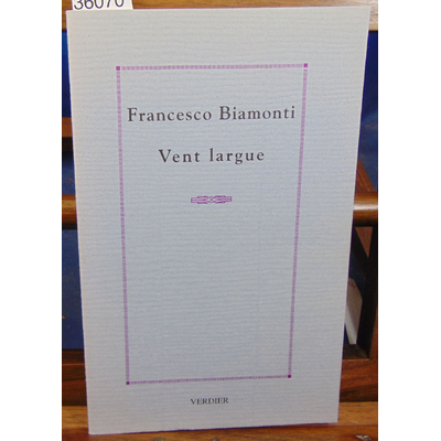Biamonti Francesco : Vent largue...