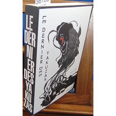 Adelstein Jake : Le dernier des yakuzas : Splendeur et décadence d'un hors-la-loi au pays du Soleil-Levant...