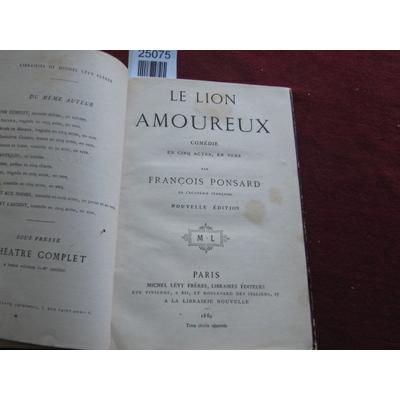 PONSARD François : LE LION AMOUREUX...